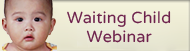 Waiting Child Webinar